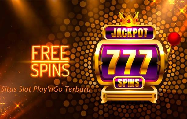Situs Slot Play'nGo Terbaru